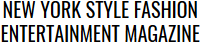 New York Style Fashion Entertainment Magazine