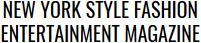 New York Style Fashion Entertainment Magazine